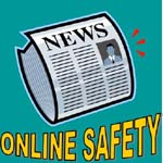 Current online safety news