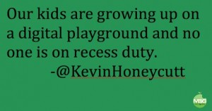quote, kids growing up online unsupervised.